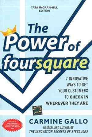 Buy The Power of foursquare: 7 Innovative Ways to Get Your Customers to Check In Wherever They Are by Carmine Gallo online in india - Bookchor | 9781259005220
