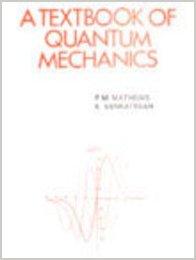 Buy A Textbook Of Quantum Mechanics by P M Mathews & K Venkatesan online in india - Bookchor   9780070965102