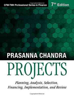 Buy Projects: Planning, Analysis, Selection, Financing, Implementation, and Review by Prasanna Chandra online in india - Bookchor   9780070077935