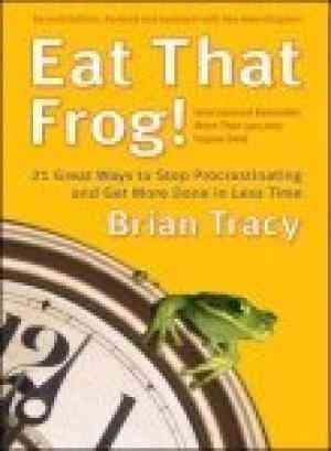 Buy Eat That Frog!: 21 Ways to Stop Procrastinating and Get More Done in Less Time by Brian Tracy online in india - Bookchor | 9780070659582