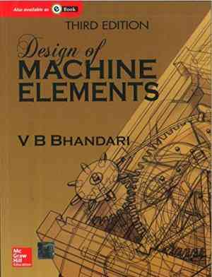 Buy Design of Machine Elements by V.B. Bhandari online in india - Bookchor   9780070681798