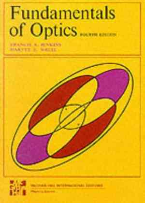 Buy Fundamentals of Optics 4th Ed Pub: McGraw Hill by Francis A. Jenkins online in india - Bookchor | 9780070853461