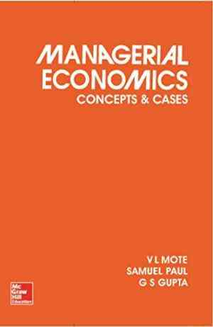 Buy Managerial Economics: Concepts and Cases by V Mote online in india - Bookchor | 9780070965188