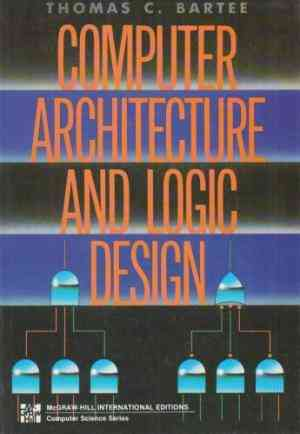 Buy Computer Architecture and Logi by Thomas C. Bartee online in india - Bookchor | 9780071125543