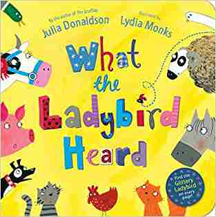 Buy What The Ladybird Heard by Julia Donaldson online in india - Bookchor | 9780230757370