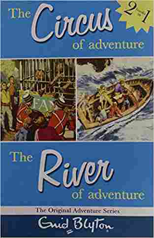 Buy The Circus of Adventure and the River of Adventure: Two Great Adventures by Enid Blyton online in india - Bookchor   9780330398381