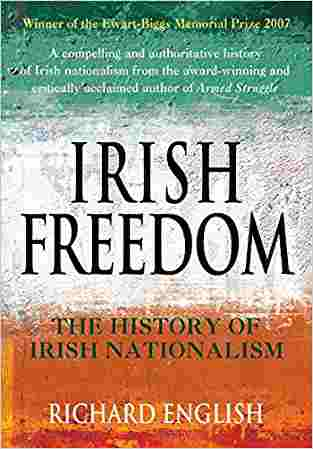 Buy Irish Freedom: The History of Nationalism in Ireland by Richard English online in india - Bookchor   9780330427593