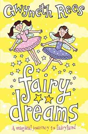 Buy Fairy Dreams: A Magical Journey to Fairyland by Gwyneth Rees online in india - Bookchor | 9780330434768