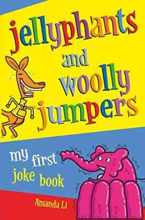 Buy Jellyphants and Woolly Jumpers by Amanda Li online in india - Bookchor   9780330441513