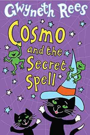 Buy Cosmo and the Secret Spell by Gwyneth Rees , Samuel Hearn Illustrator , Samuel ILT Hearn online in india - Bookchor   9780330442169