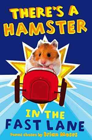 Buy Theres a Hamster in the Fast Lane by Brian Moses online in india - Bookchor   9780330444231