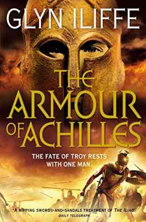 Buy The Armour of Achilles by Glyn Iliffe online in india - Bookchor | 9780330452533