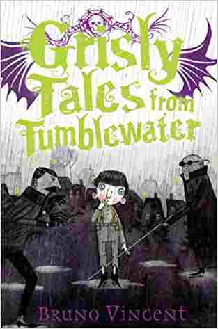 Buy Grisly Tales from Tumblewater by Bruno Vincent online in india - Bookchor | 9780330479516