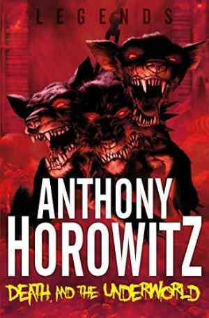 Buy Legends! Death and the Underworld by Anthony Horowitz online in india - Bookchor | 9780330510189