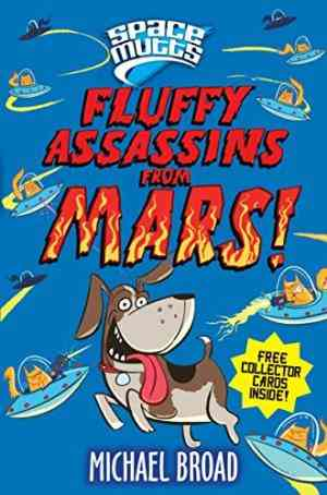 Buy Spacemutts: Fluffy Assassins from Mars! by Michael Broad online in india - Bookchor   9780330511407