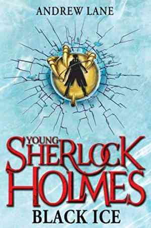 Buy Young Sherlock Holmes 3: Black Ice by Andrew Lane online in india - Bookchor   9780330512008