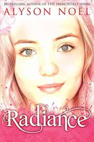 Buy Riley Bloom Novel: Radiance by Alyson Noel online in india - Bookchor | 9780330526913