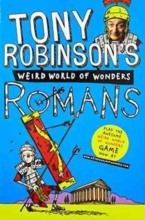 Buy Tony Robinsons Weird World of Wonders! Romans by Tony Robinson online in india - Bookchor   9780330533898