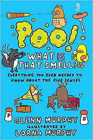 Buy Poo! What Is That Smell?: Everything You Ever Needed to Know about the Five Senses by Lorna Murphy online in india - Bookchor   9780330538527