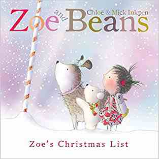 Buy Zoe and Beans: Zoes Christmas List by Chloe Inkpen online in india - Bookchor | 9780330544054