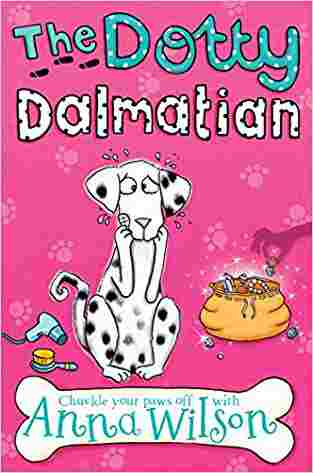 Buy The Dotty Dalmatian by Anna Wilson , Clare ILT Elsom online in india - Bookchor | 9780330545280