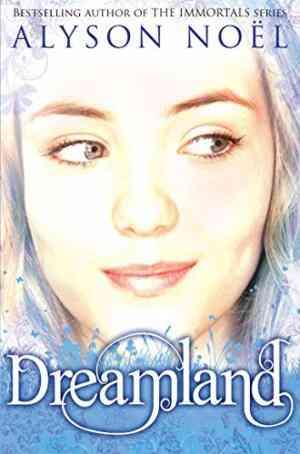Buy Riley Bloom Novel: Dreamland by Alyson Noel online in india - Bookchor   9781447200468