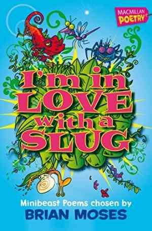 Buy Im in Love with a Slug by Brian Moses , Jane Eccles Illustrator online in india - Bookchor   9781447201717