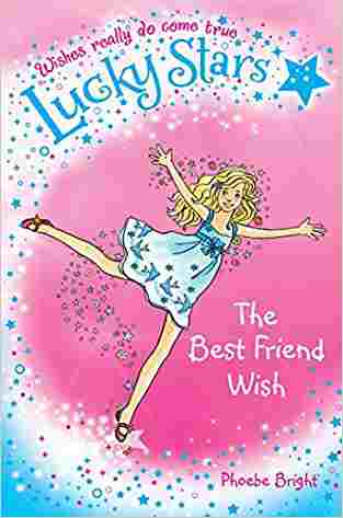 Buy Lucky Stars 1: The Best Friend Wish by Phoebe Bright online in india - Bookchor | 9781447202332