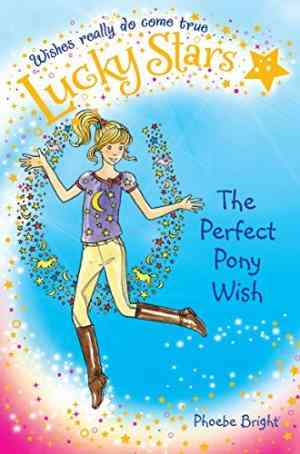 Buy Lucky Stars 2: The Perfect Pony Wish by Phoebe Bright online in india - Bookchor | 9781447202349