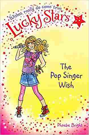 Buy Lucky Stars 3: The Pop Singer Wish by Phoebe Bright online in india - Bookchor | 9781447202356