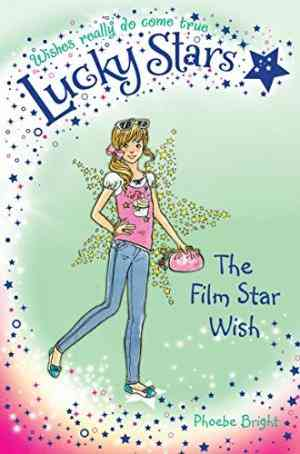 Buy Lucky Stars 5: The Film Star Wish by Phoebe Bright online in india - Bookchor   9781447202516