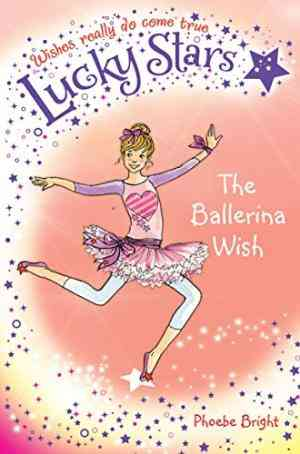 Buy Lucky Stars 6: The Ballerina Wish by Phoebe Bright online in india - Bookchor | 9781447202530