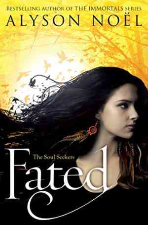 Buy Soul Seekers: Fated by Alyson Noel online in india - Bookchor | 9781447206804