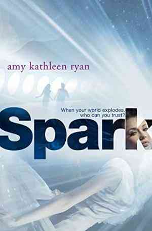 Buy Spark by Amy Kathleen Ryan online in india - Bookchor | 9781447208051