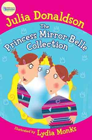 Buy The Princess Mirror Belle Collection by Julia Donaldson online in india - Bookchor   9781447208648