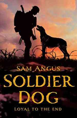 Buy Soldier Dog. Sam Angus by Sam Angus online in india - Bookchor | 9781447220053