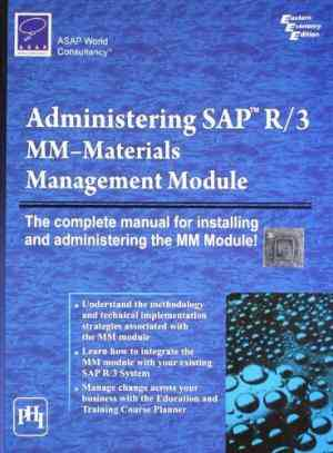 Buy Administering Sap R3 : Mm Materials Management Module by Asap World Cons online in india - Bookchor | 9788120313873