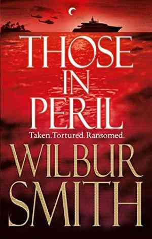 Buy Those in Peril by Wilbur Smith online in india - Bookchor | 9780230529274