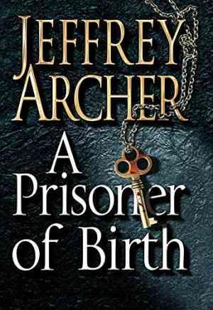 Buy A Prisoner of Birth by Jeffrey Archer online in india - Bookchor   9780230531420