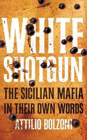 Buy White Shotgun by Attilio Bolzoni online in india - Bookchor | 9780230752160