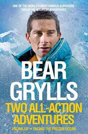 Buy Bear Grylls: Two All action Adventures by Bear Grylls online in india - Bookchor | 9780230761520