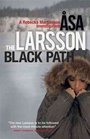 Buy The Black Path: A Rebecka Martinsson Investigation by Åsa Larsson online in india - Bookchor   9780857050328