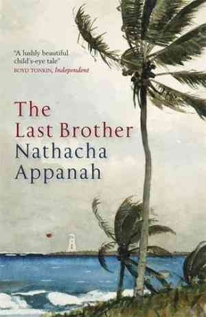 Buy The Last Brother by Nathacha Appanah online in india - Bookchor   9781849164016