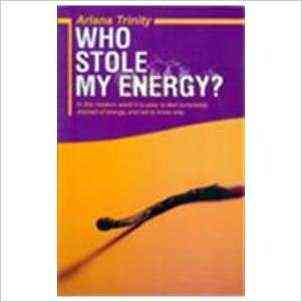 Buy Who Stole My Energy? by Ariana Trinity online in india - Bookchor | 9780230634480