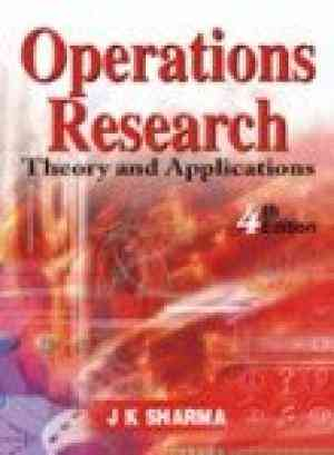Buy Operations Research: Theory and Applications by J.K. Sharma online in india - Bookchor   9780230638853