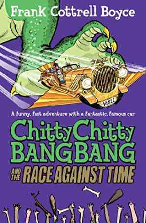 Buy Chitty Chitty Bang Bang 2: The Race Against Time by Frank Cottrell Boyce online in india - Bookchor   9780230757745