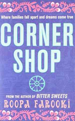Buy Corner Shop by Roopa Farooki online in india - Bookchor | 9780330455947