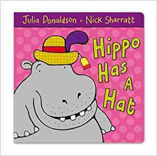Buy Hippo Has a Hat by Julia Donaldson , Nick Sharratt Illustrator , Nick ILT Sharratt online in india - Bookchor | 9780230711457