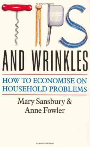 Buy Tips and Wrinkles: How to Economise on Household Problems by Sansbury , Mary Sansbury , Anne Fowler online in india - Bookchor   9780330314572