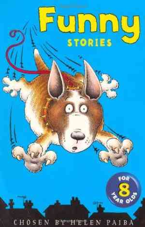Buy Funny Stories for Eight Year Olds by Helen Paiba online in india - Bookchor | 9780330349468